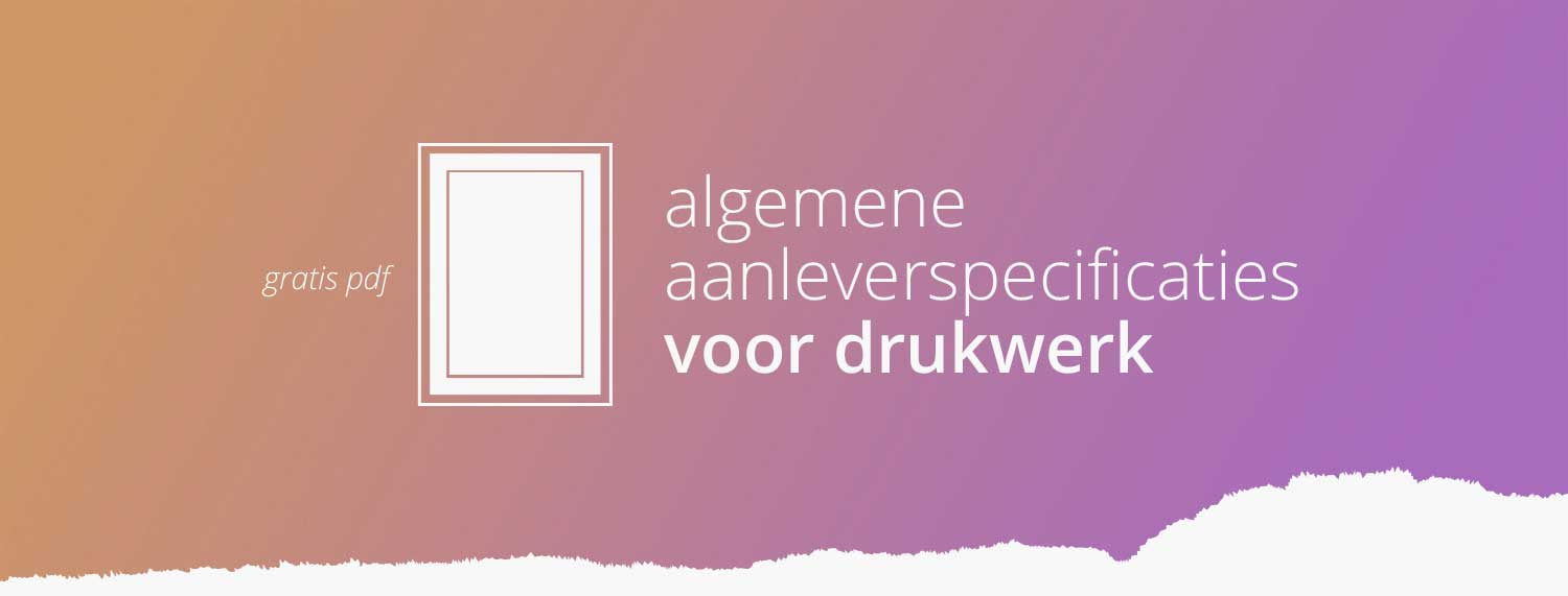 Marketing communicatie ontwerp algemene aanleverspecificaties drukwerk printmedia Adobe Affinity InDesign Publisher tip workflow gratis ebook pdf