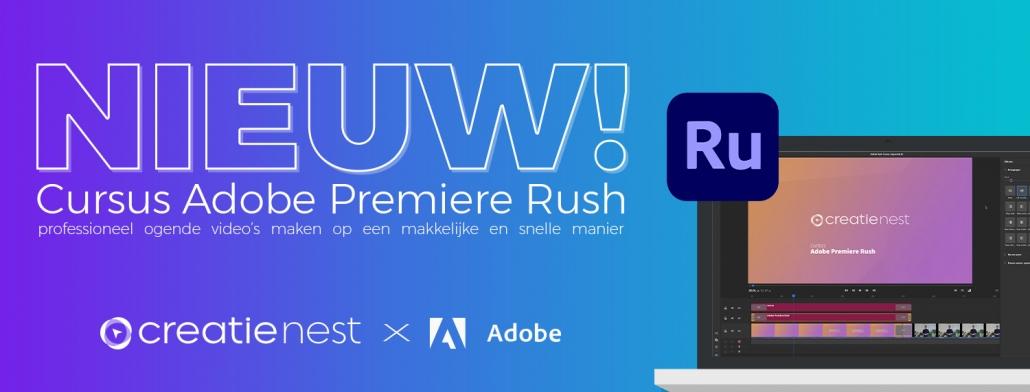 adobe premiere rush cursus videobewerking nieuw bij creatie nest grafische vormgeven leren